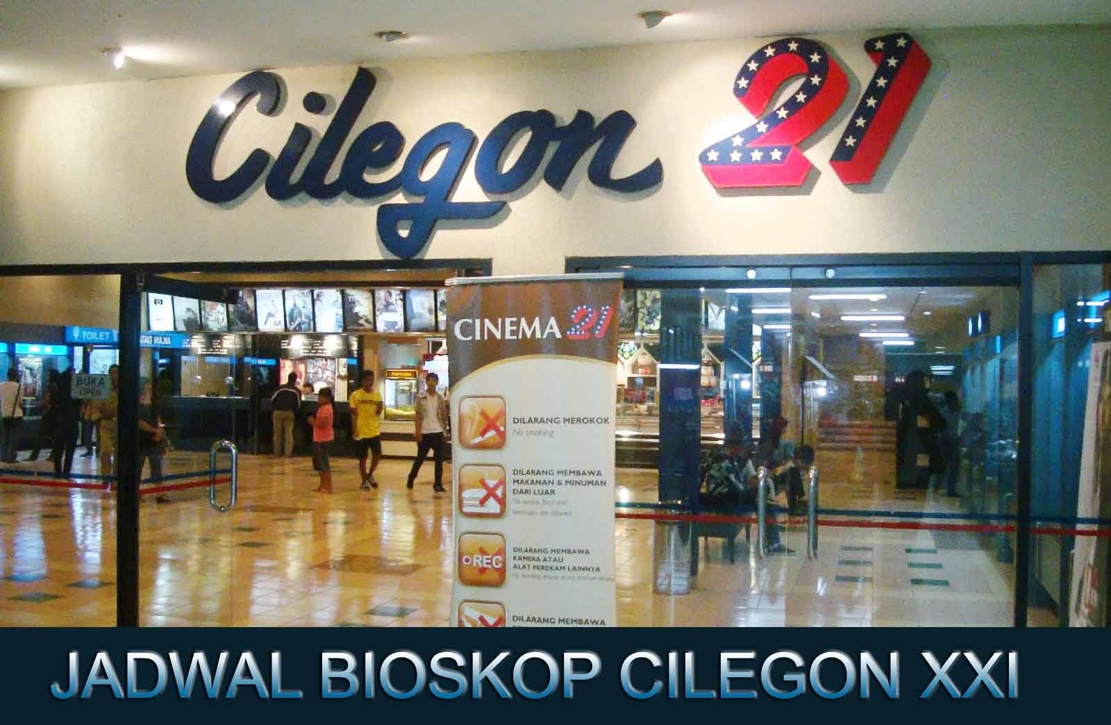 JADWAL BIOSKOP CILEGON XXI