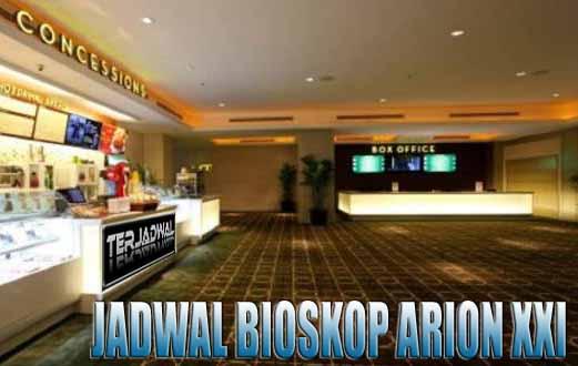 JADWAL BIOSKOP ARION XXI JAKARTA