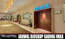 JADWAL BIOSKOP GADING IMAX HARI INI