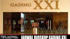 JADWAL BIOSKOP GADING XXI HARI INI