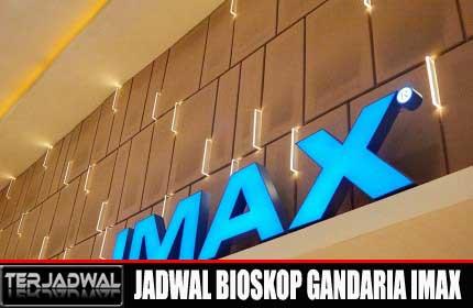 JADWAL BIOSKOP GANDARIA IMAX, JKT