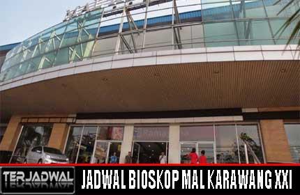 JADWAL BIOSKOP MAL KARAWANG XXI