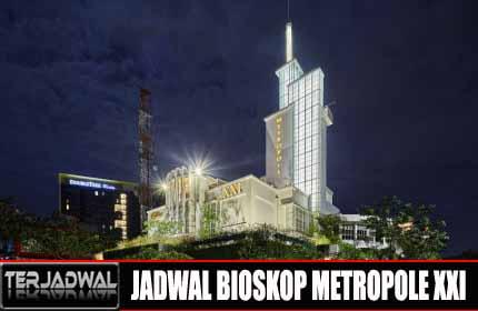 JADWAL BIOSKOP METROPOLE XXI