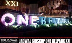 JADWAL BIOSKOP ONE BELPARK XXI