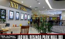JADWAL BIOSKOP RESINDA PARK MALL XXI
