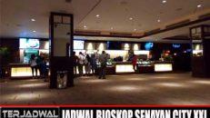 JADWAL BIOSKOP SENAYAN CITY XXI