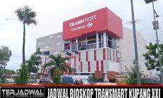 JADWAL BIOSKOP TRANSMART KUPANG XXI