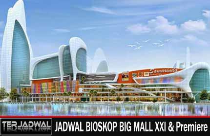 JADWAL BIOSKOP BIG MALL XXI & PREMIERE