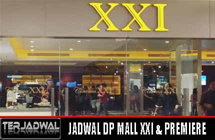 JADWAL BIOSKOP DP MALL XXI & PREMIERE