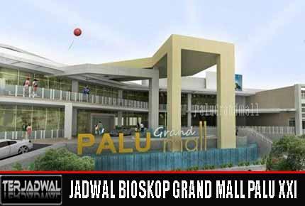 JADWAL BIOSKOP GRAND MALL PALU XXI & PREMIERE