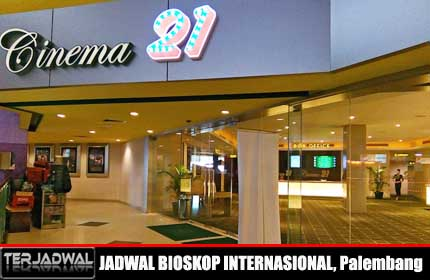 JADWAL BIOSKOP INTERNASIONAL, Palembang