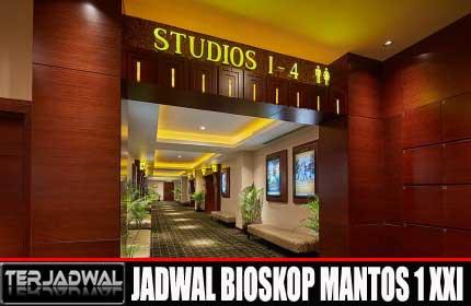 JADWAL BIOSKOP MANTOS 1 XXI