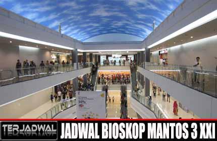 JADWAL BIOSKOP MANTOS 3 XXI