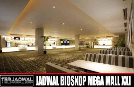 JADWAL BIOSKOP MEGA MALL XXI