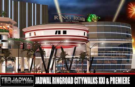 JADWAL BIOSKOP RINGROAD CITYWALKS XXI Dan PREMIERE