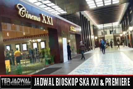 JADWAL BIOSKOP SKA XXI & PREMIERE