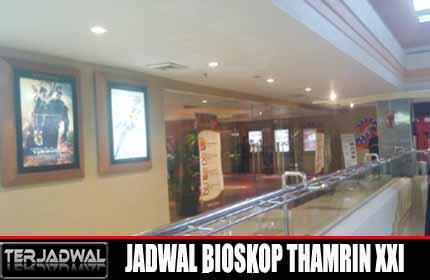 JADWAL BIOSKOP THAMRIN XXI