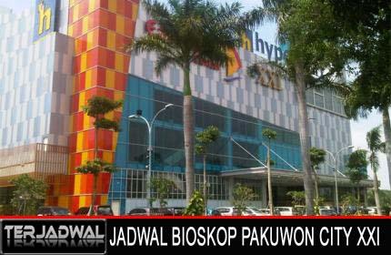 JADWAL BIOSKOP PAKUWON CITY XXI