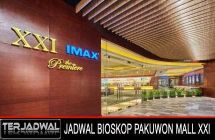 JADWAL BIOSKOP PAKUWON MALL XXI, PREMIERE, IMAX