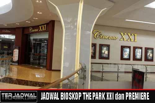 JADWAL BIOSKOP THE PARK XXI dan PREMIERE SOLO