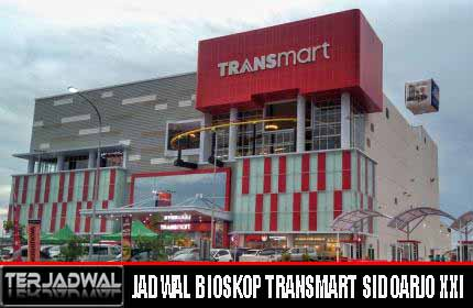 JADWAL BIOSKOP TRANSMART SIDOARJO XXI
