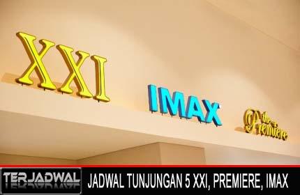 JADWAL BIOSKOP TUNJUNGAN 5 XXI, PREMIERE, IMAX