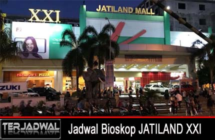 Jadwal Bioskop JATILAND XXI Ternate, Maluku