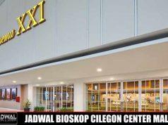 JADWAL BIOSKOP CILEGON CENTER MALL XXI