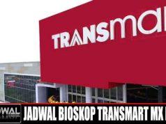 JADWAL BIOSKOP TRANSMART MX MALL XXI