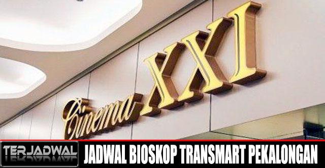JADWAL BIOSKOP TRANSMART PEKALONGAN XXI